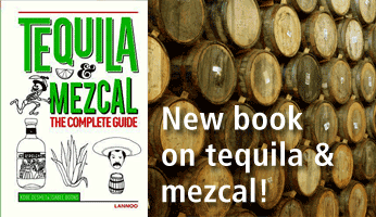 Tequila and Mezcal, The Complete Guide